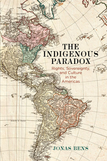 The Indigenous Paradox. Rights, Sovereignty, and Culture in the Americas